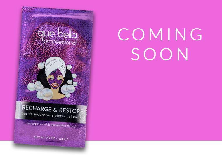 Que Bella Coming Soon